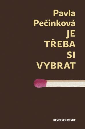 ERR 25/2007 Pavla PEČINKOVÁ Je třeba si vybrat