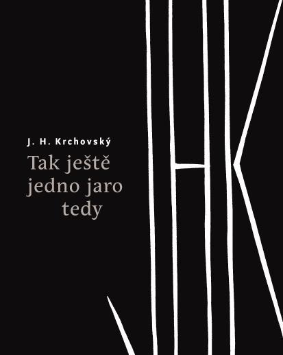 ERR 84/2015 J. H.  KRCHOVSKÝ Tak ještě jedno jaro tedy