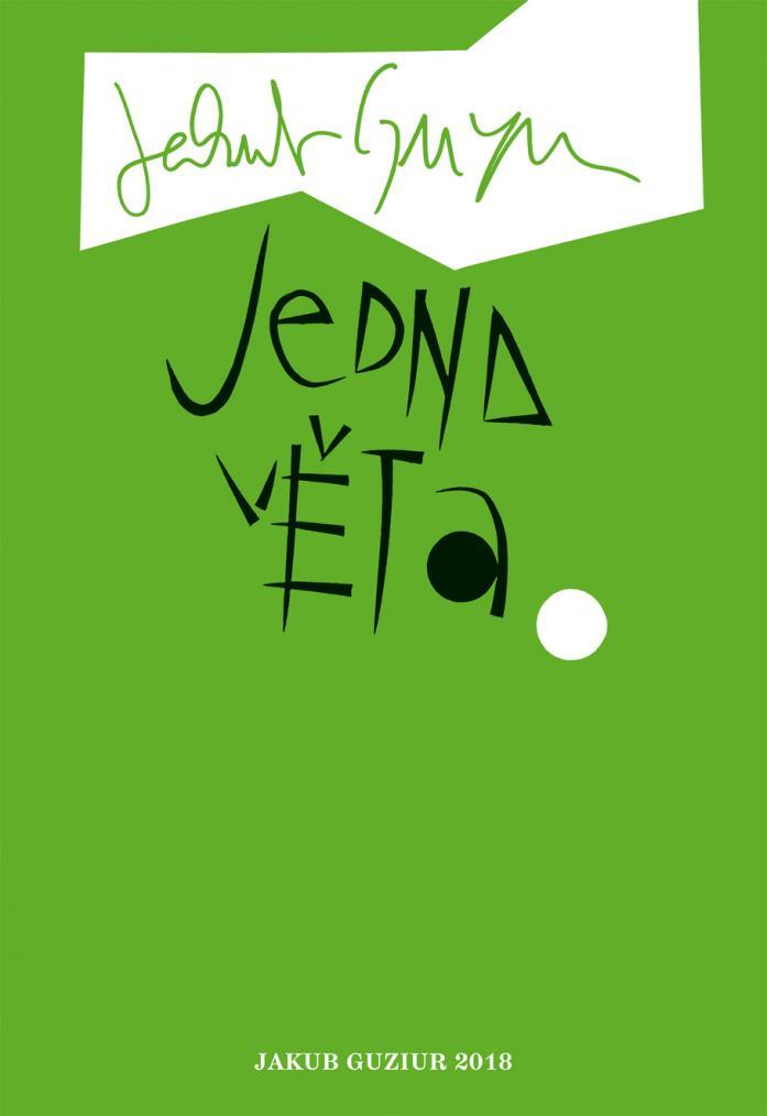 Jakub GUZIUR – Jedna věta