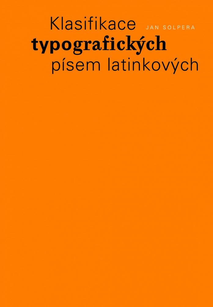 ERR 117/2019 Jan SOLPERA Klasifikace typografických písem latinkových / Classification of Typefaces of Latin Origin