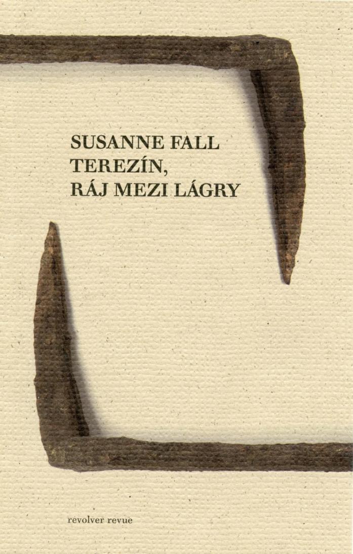 ERR 91/2015 Susanne FALL Terezín, ráj mezi lágry