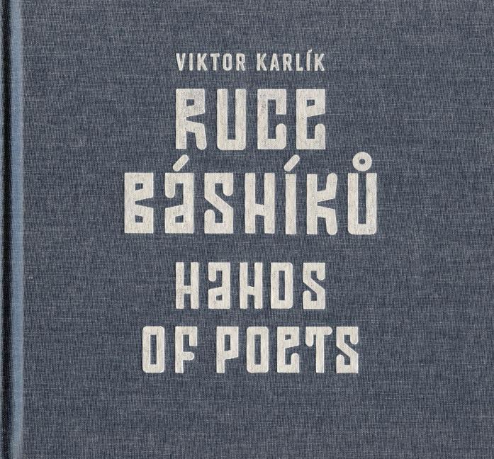 ERR 89/2015 Viktor KARLÍK Ruce básníků / Hands of Poets