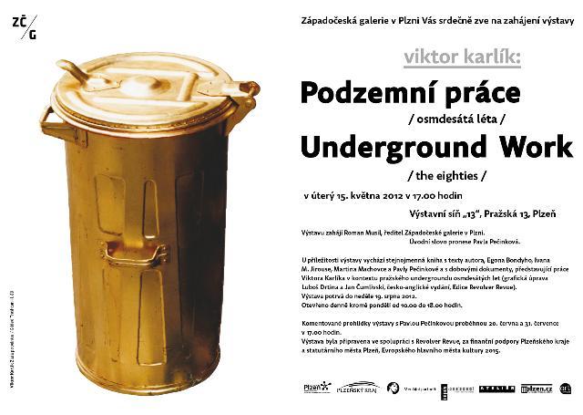 Pozvání / Viktor Karlík – Podzemní práce / Underground Work