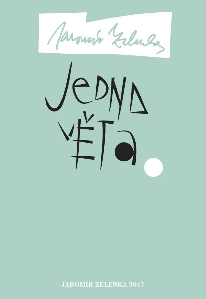 Jaromír ZELENKA – Jedna věta