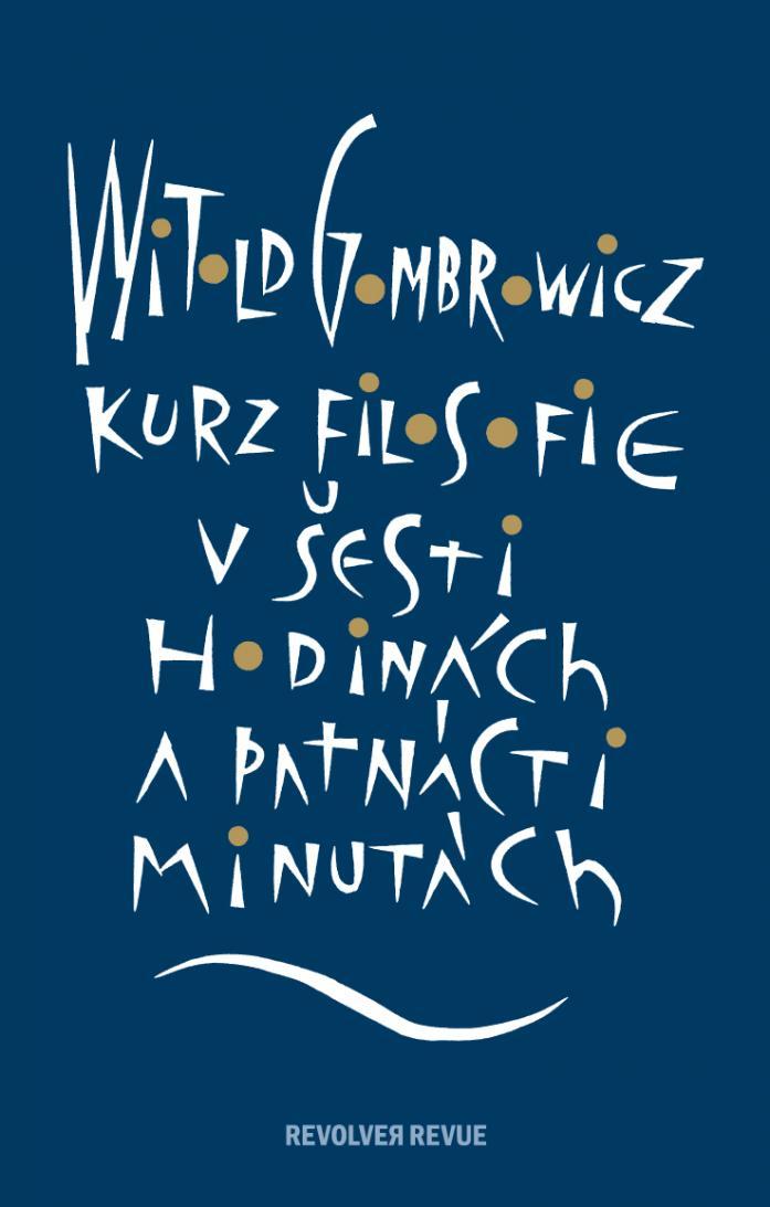 ERR 44/2010 Witold GOMBROWICZ Kurz filosofie v šesti hodinách a patnácti minutách