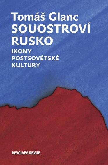 """Kniha Souostroví Rusko + výstava """"Pussy Riot a ruská tradice uměleckého vzdoru"""""""