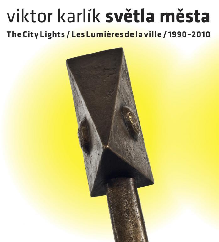 VÝSTAVA - VIKTOR KARLÍK / SVĚTLA MĚSTA