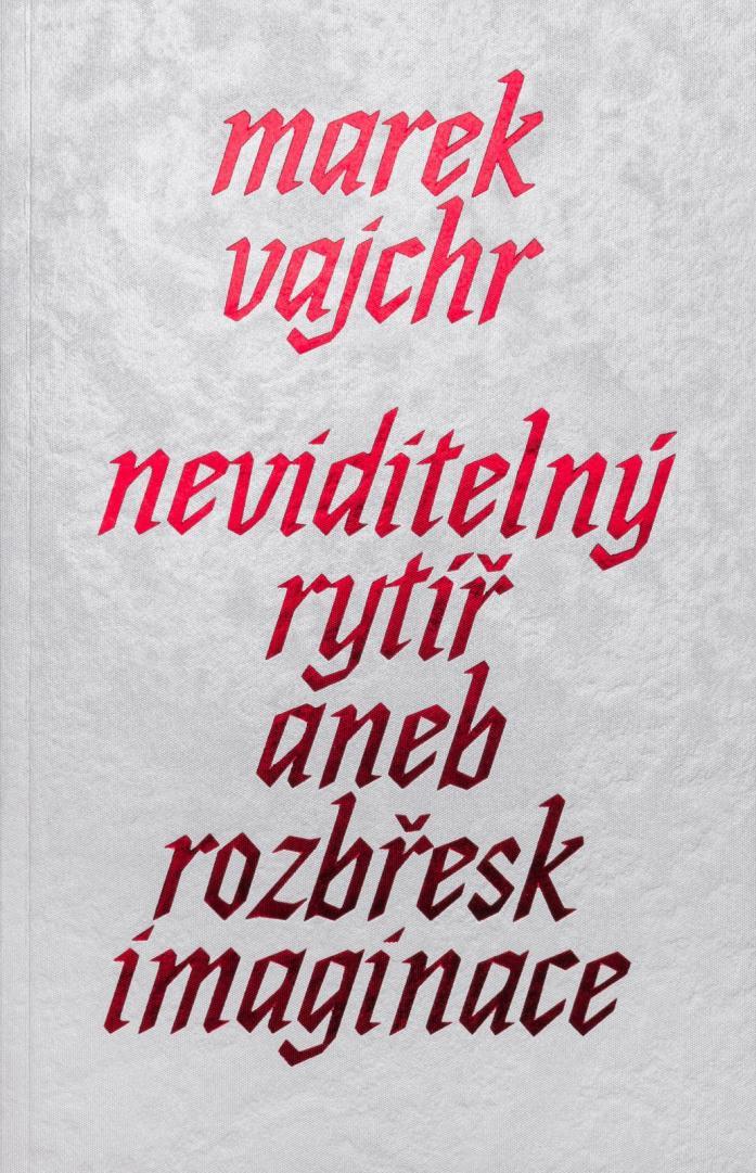 Nová kniha Marka Vajchra / Neviditelný rytíř aneb Rozbřesk imaginace!